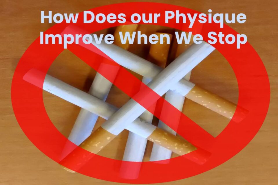 How Does our Physique Improve When We Stop Smoking?