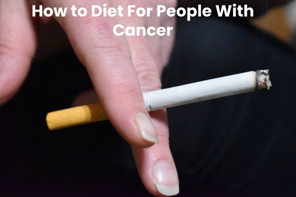 How to Diet For People With Cancer