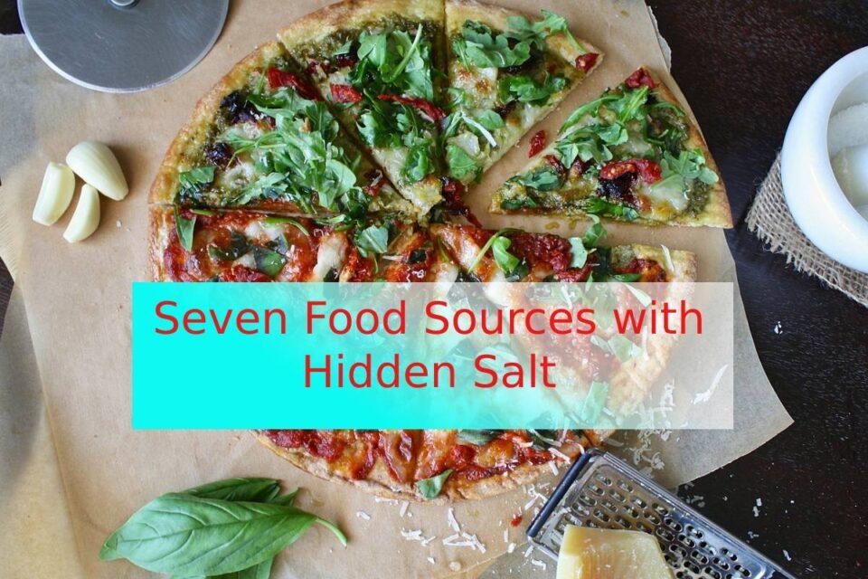 Seven Food Sources with Hidden Salt
