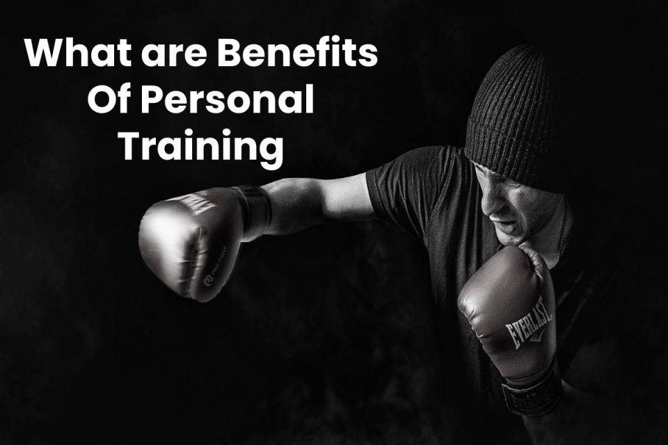 What are Benefits Of Personal Training