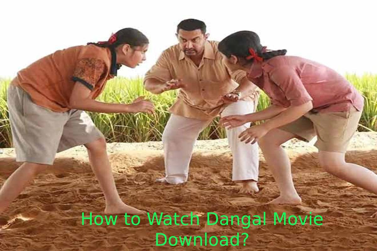 How to Watch Dangal Movie Download?