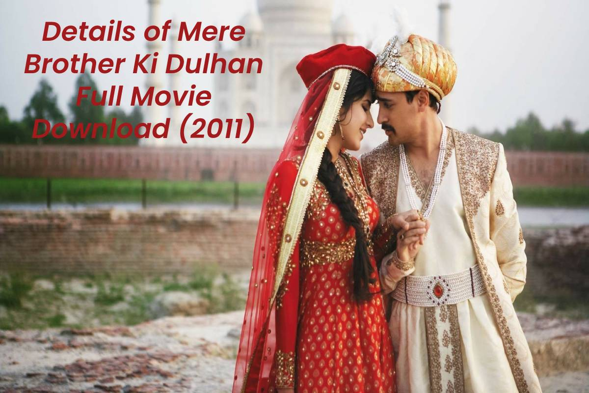 Details of Mere Brother Ki Dulhan Full Movie Download (2011)