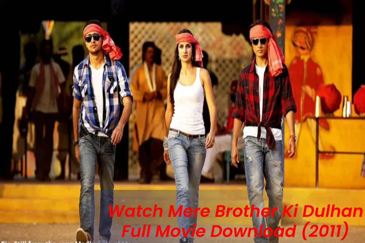 Watch Mere Brother Ki Dulhan Full Movie Download (2011)