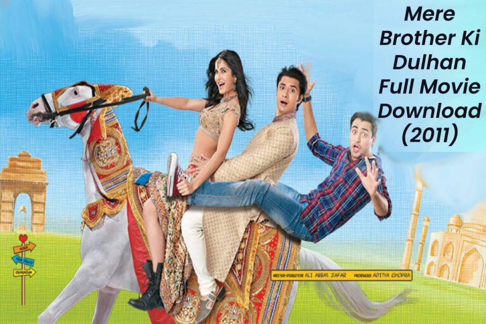 Mere Brother Ki Dulhan Full Movie Download (2011)