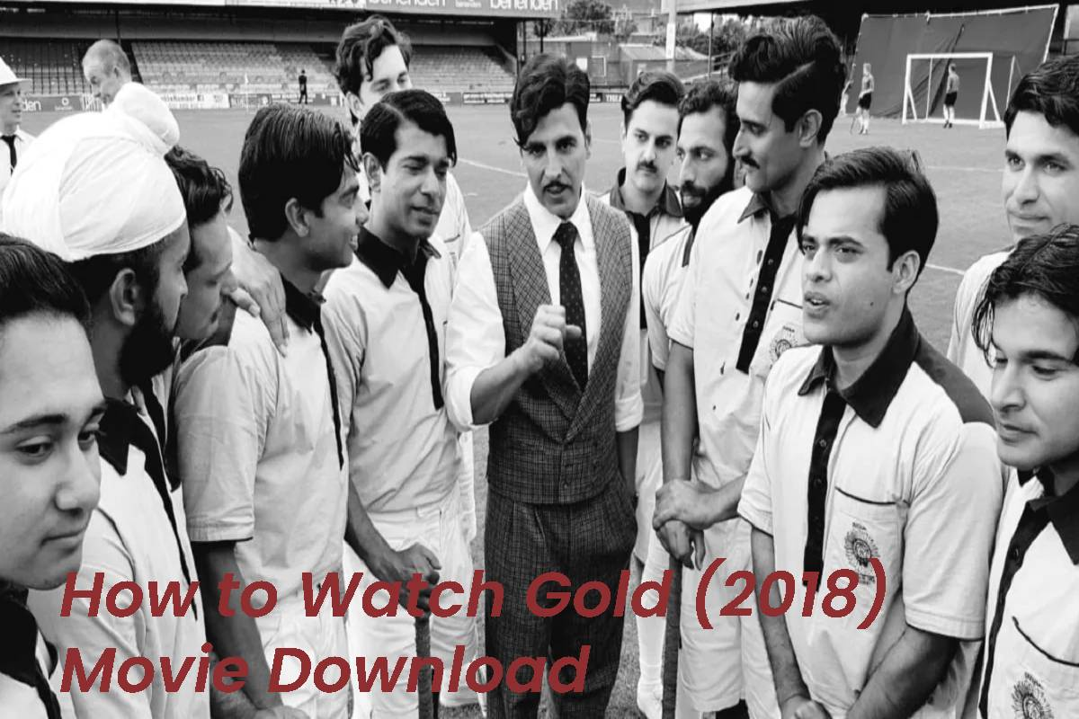 How to Watch Gold (2018) Movie Download