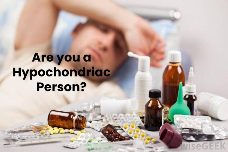 Are you a Hypochondriac Person?