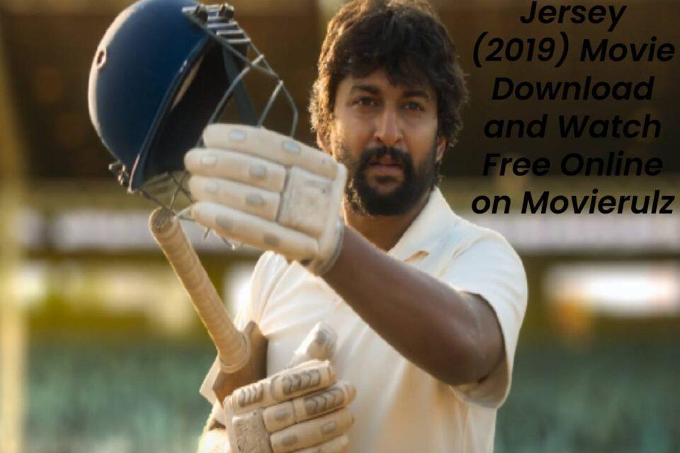 Jersey (2019) Movie Download and Watch Free Online on Movierulz
