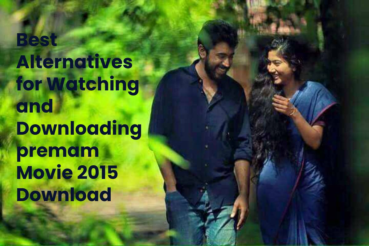 Best Alternatives for Watching and Downloading premam Movie 2015 Download
