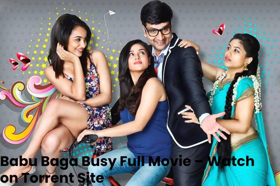 Babu Baga Busy Full Movie – Watch on Torrent Site