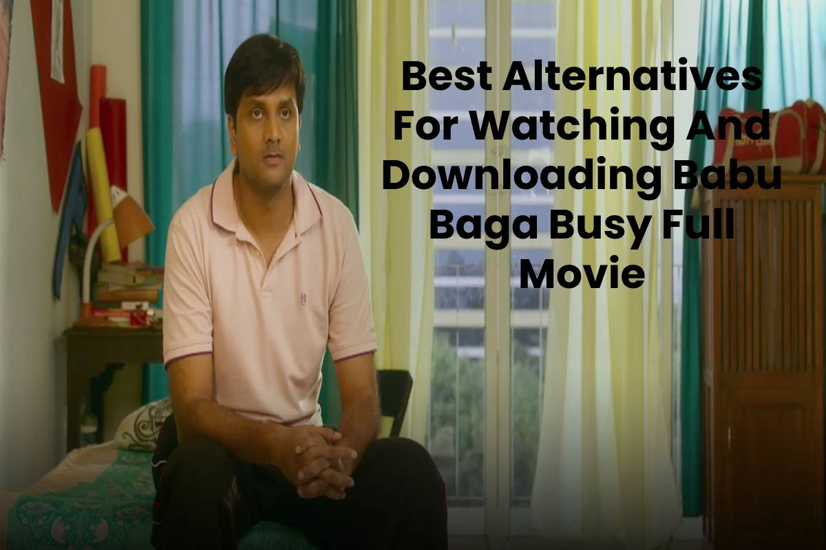 Best Alternatives For Watching And Downloading Babu Baga Busy Full Movie