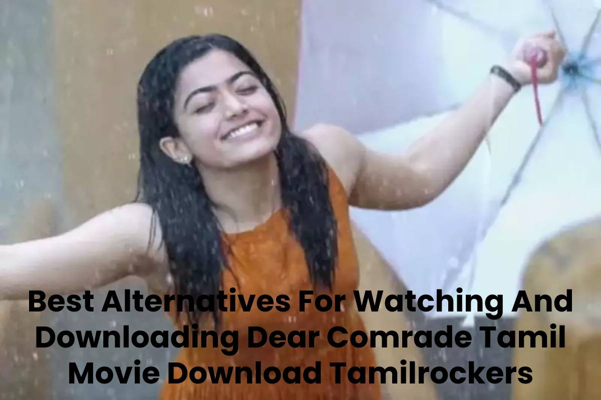 Best Alternatives For Watching And Downloading Dear Comrade Tamil Movie Download Tamilrockers
