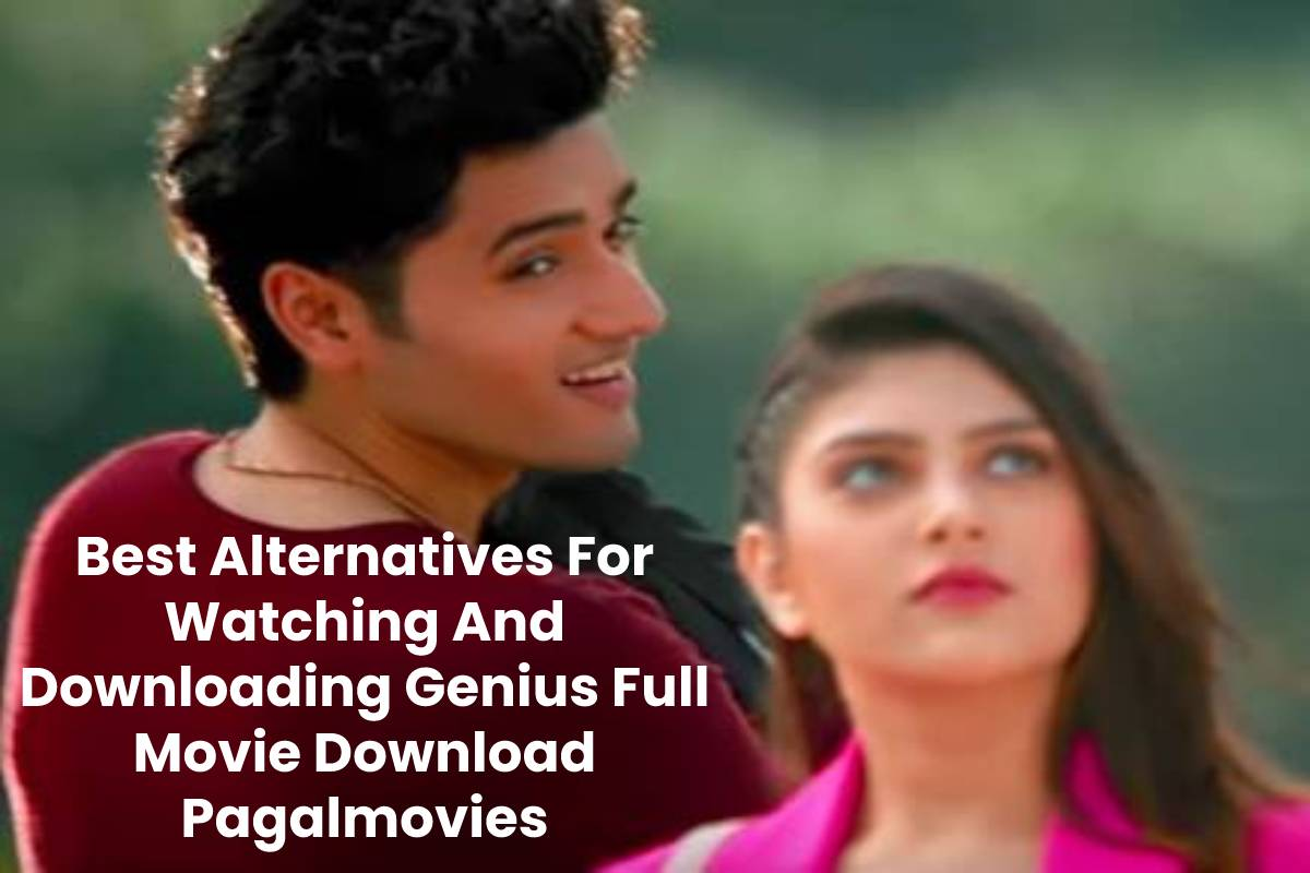 Best Alternatives For Watching And Downloading Genius Full Movie Download Pagalmovies