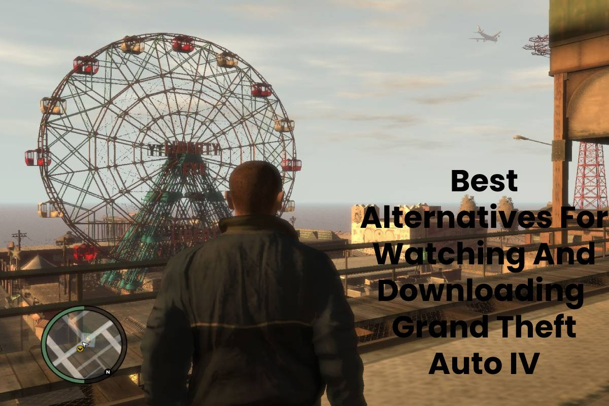 Best Alternatives For Watching And Downloading Grand Theft Auto IV