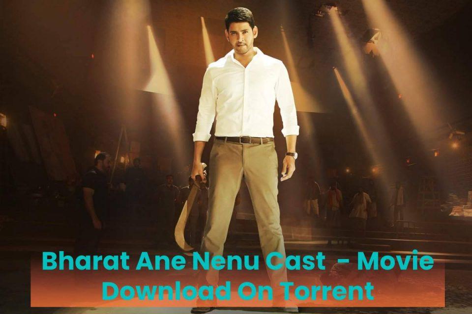 Bharat Ane Nenu Cast - Movie Download On Torrent