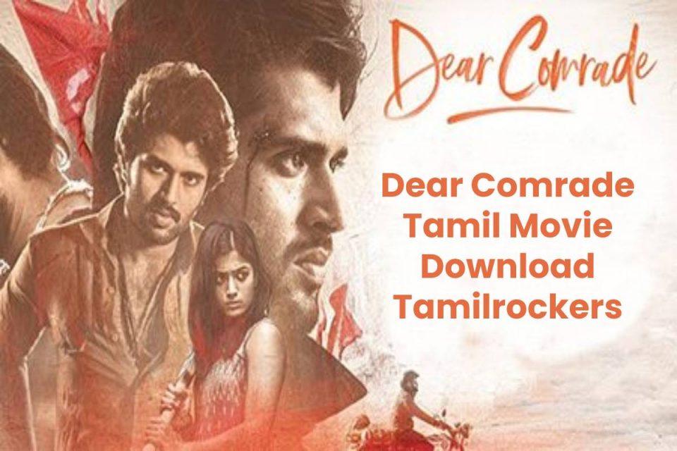 Dear Comrade Tamil Movie Download Tamilrockers