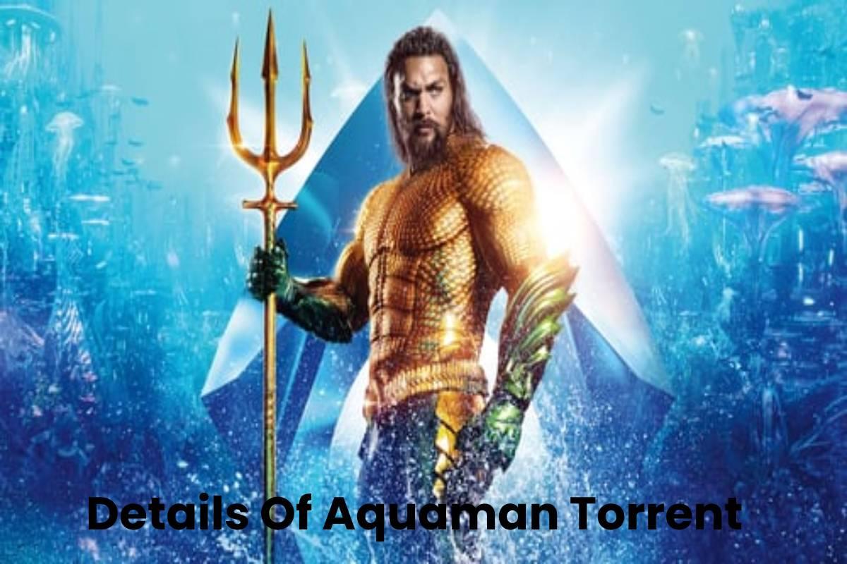 Details Of Aquaman Torrent