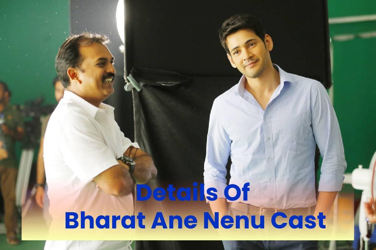 Details Of Bharat Ane Nenu Cast