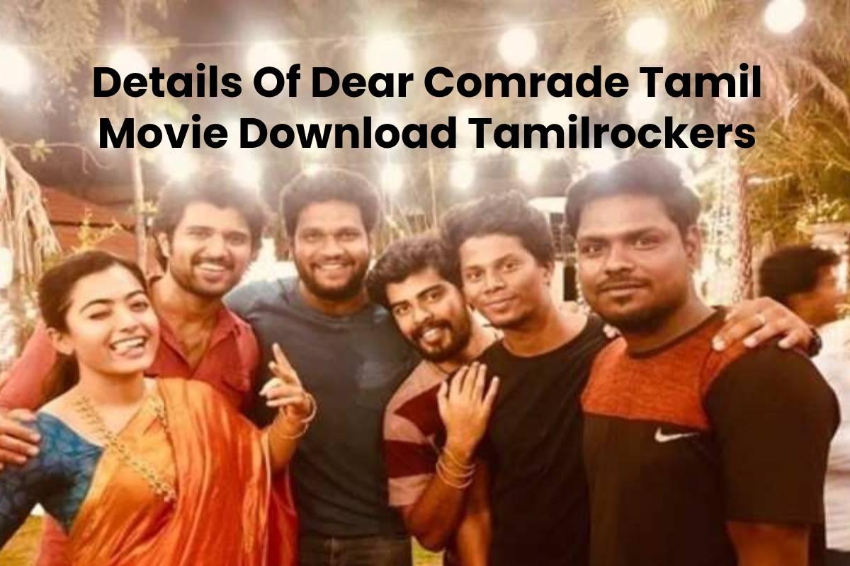 Details Of Dear Comrade Tamil Movie Download Tamilrockers