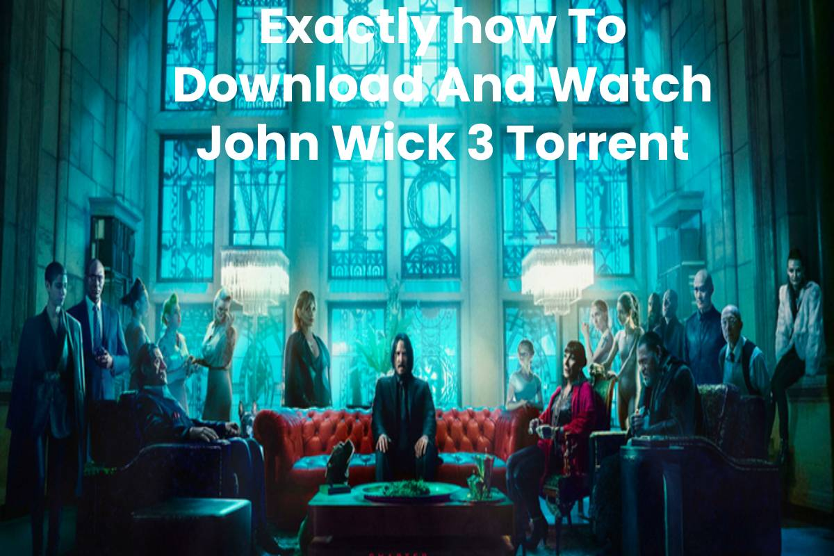 Exactly how To Download And Watch John Wick 3 Torrent
