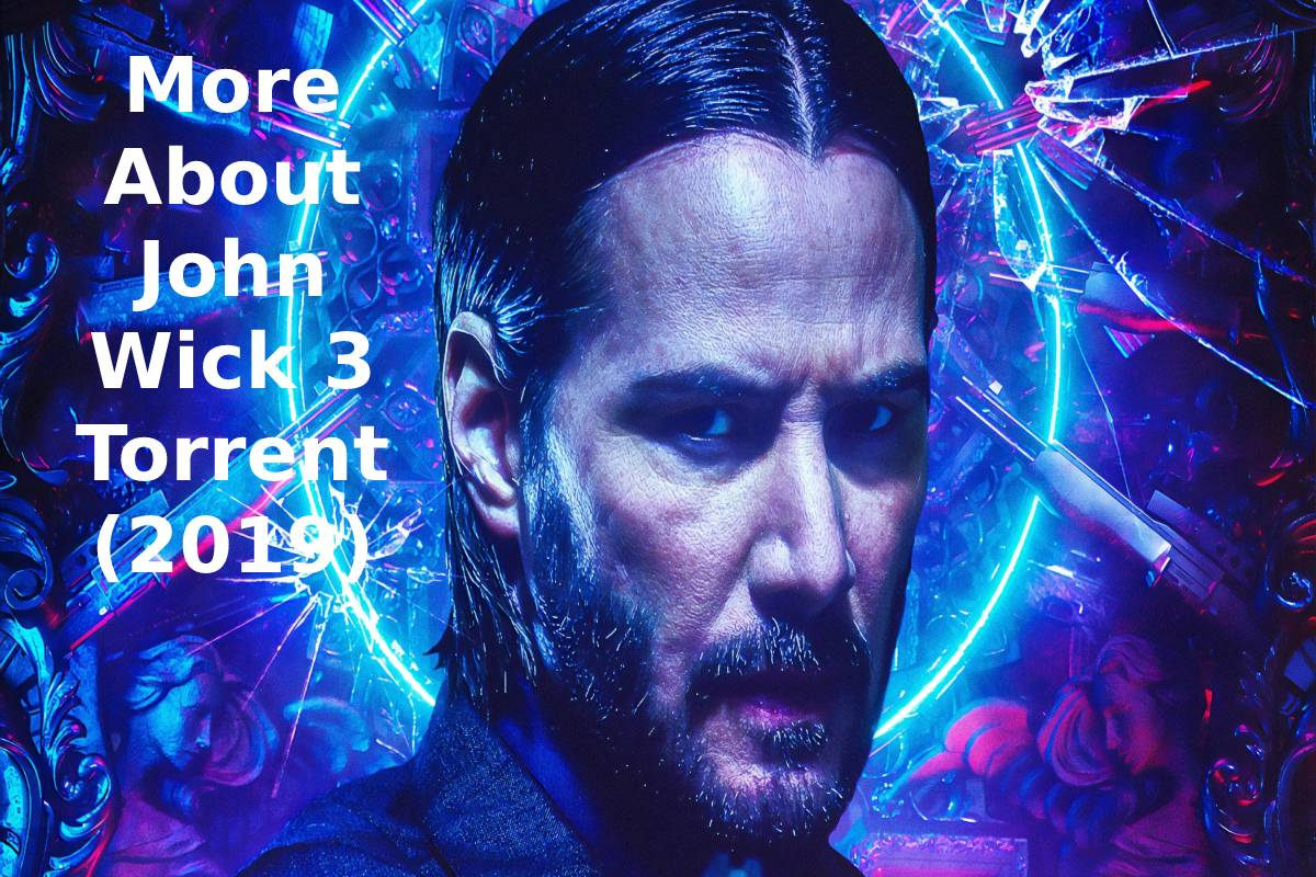More About John Wick 3 Torrent (2019)