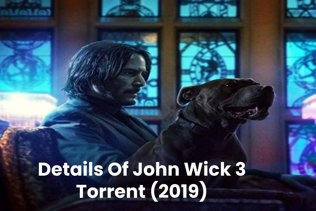 Details Of John Wick 3 Torrent (2019)