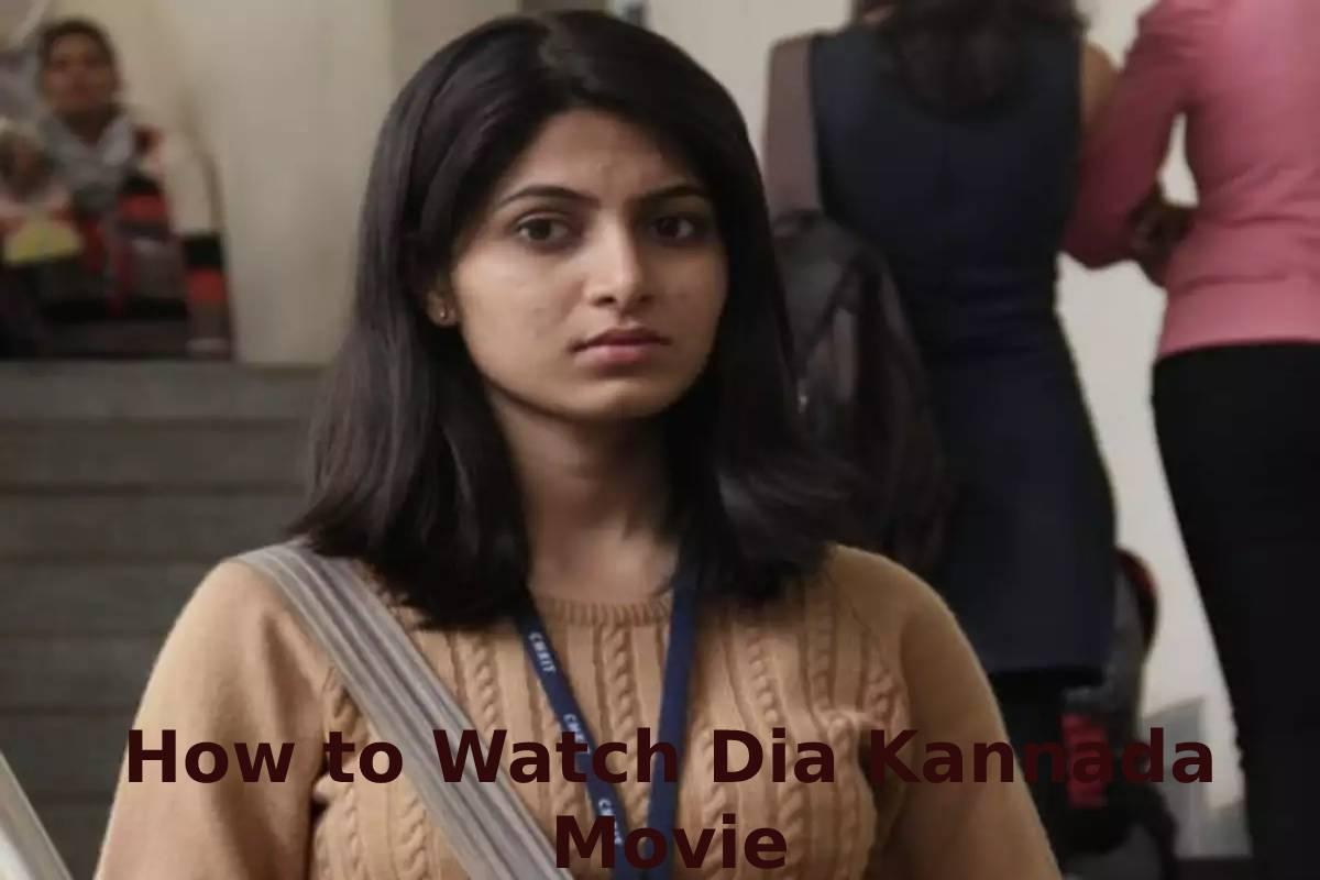 How to Watch Dia Kannada Movie