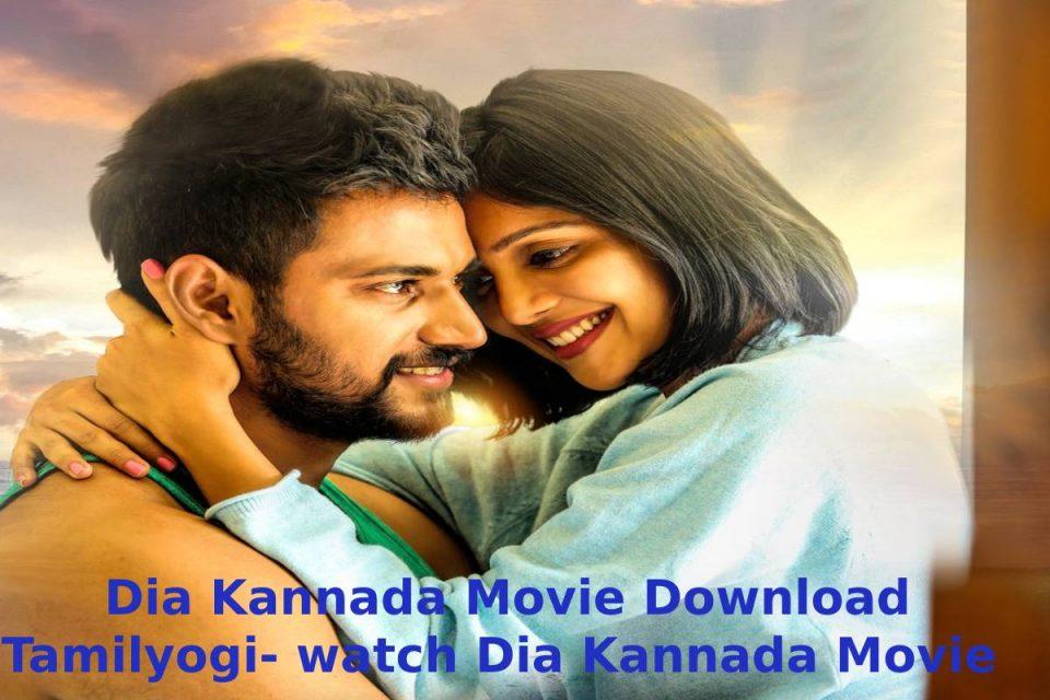 Dia Kannada Movie Download Tamilyogi- watch Dia Kannada Movie