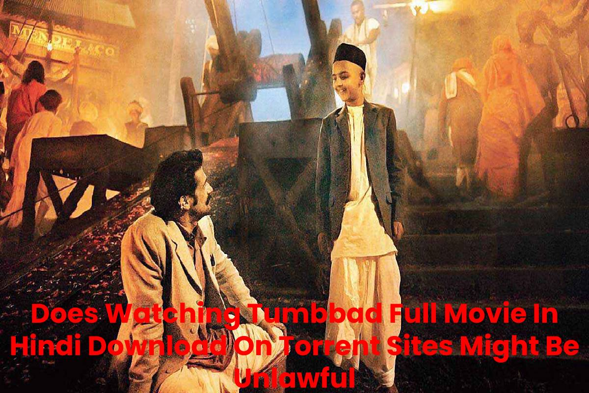 Does Watching Tumbbad Full Movie In Hindi Download On Torrent Sites Might Be Unlawful