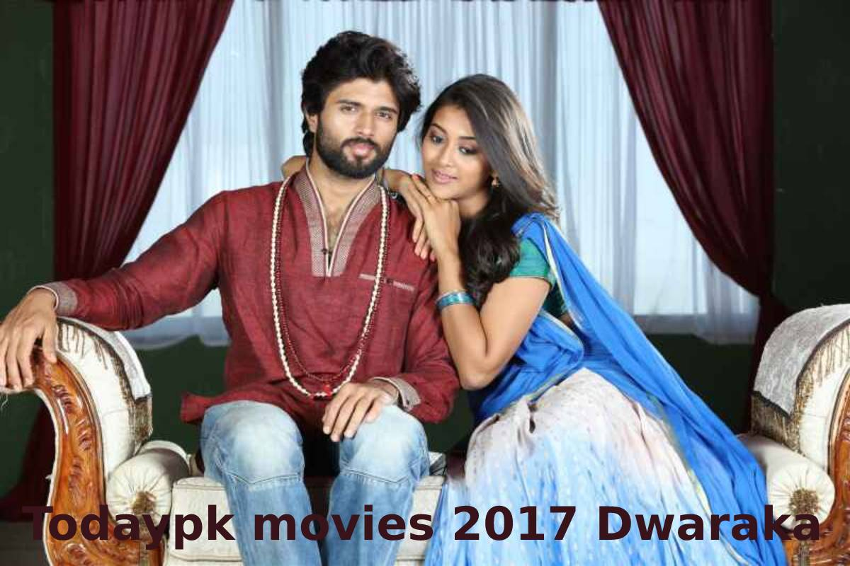 Todaypk movies 2017 Dwaraka