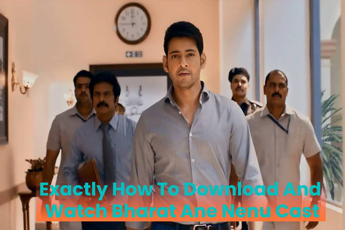 Exactly How To Download And Watch Bharat Ane Nenu Cast