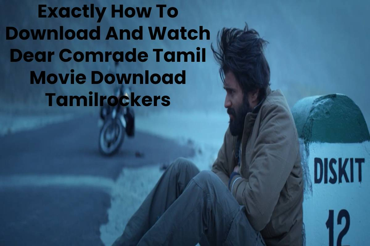 Exactly How To Download And Watch Dear Comrade Tamil Movie Download Tamilrockers