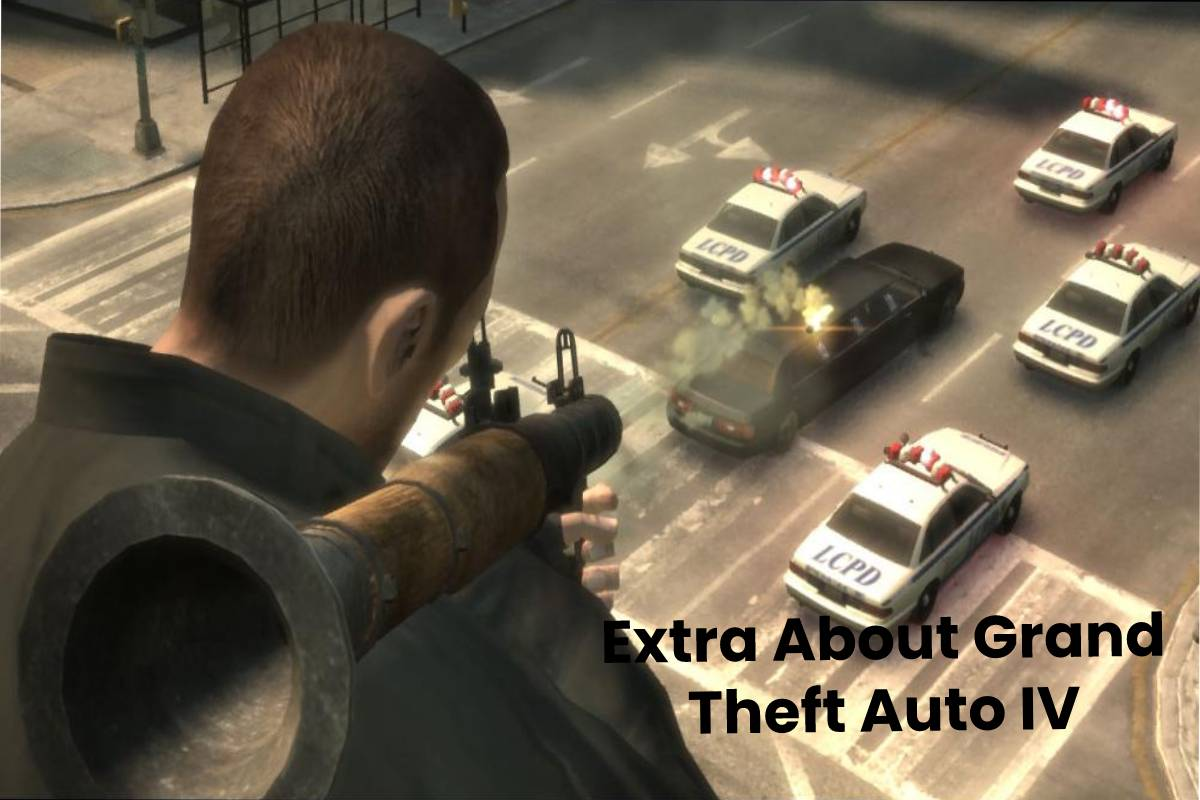 Extra About Grand Theft Auto IV