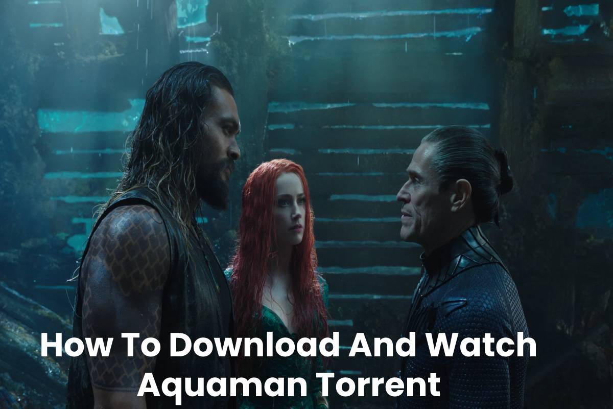 How To Download And Watch Aquaman Torrent