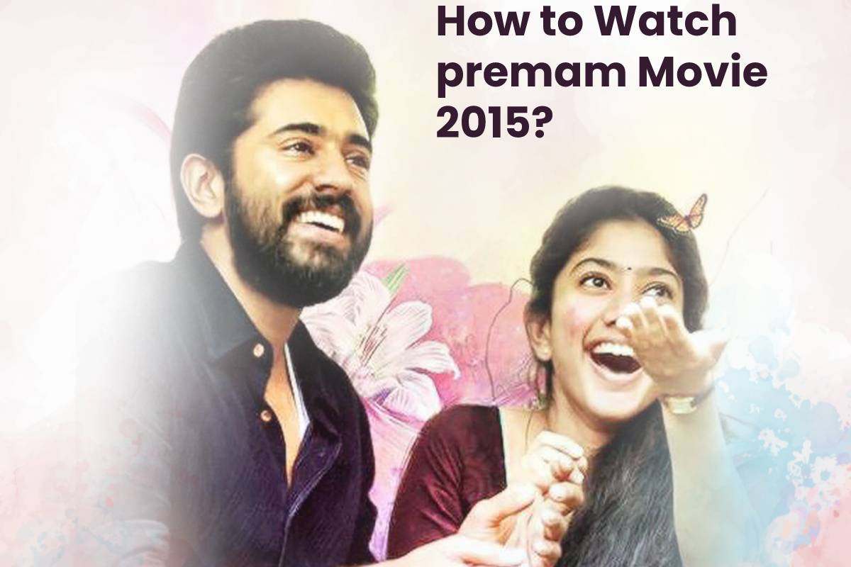 How to Watch premam Movie 2015?