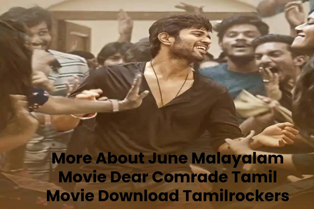 More About June Malayalam Movie Dear Comrade Tamil Movie Download Tamilrockers