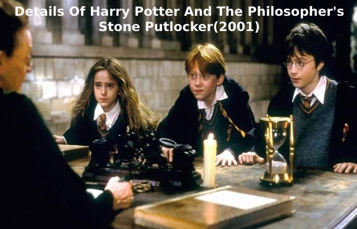 Details Of Harry Potter And The Philosopher's Stone Putlocker(2001)