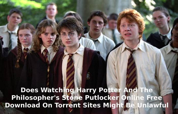 Does Watching Harry Potter And The Philosopher's Stone Putlocker Online Free Download On Torrent Sites Might Be Unlawful