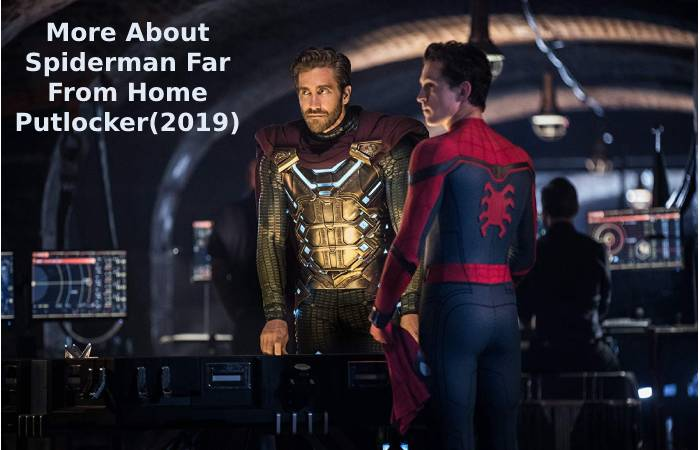 More About Spiderman Far From Home Putlocker(2019)