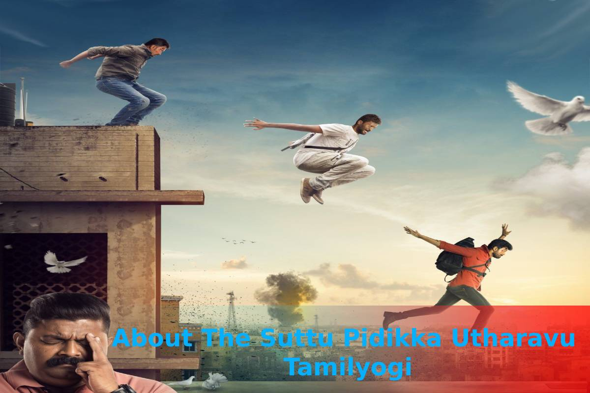 About The Suttu Pidikka Utharavu Tamilyogi