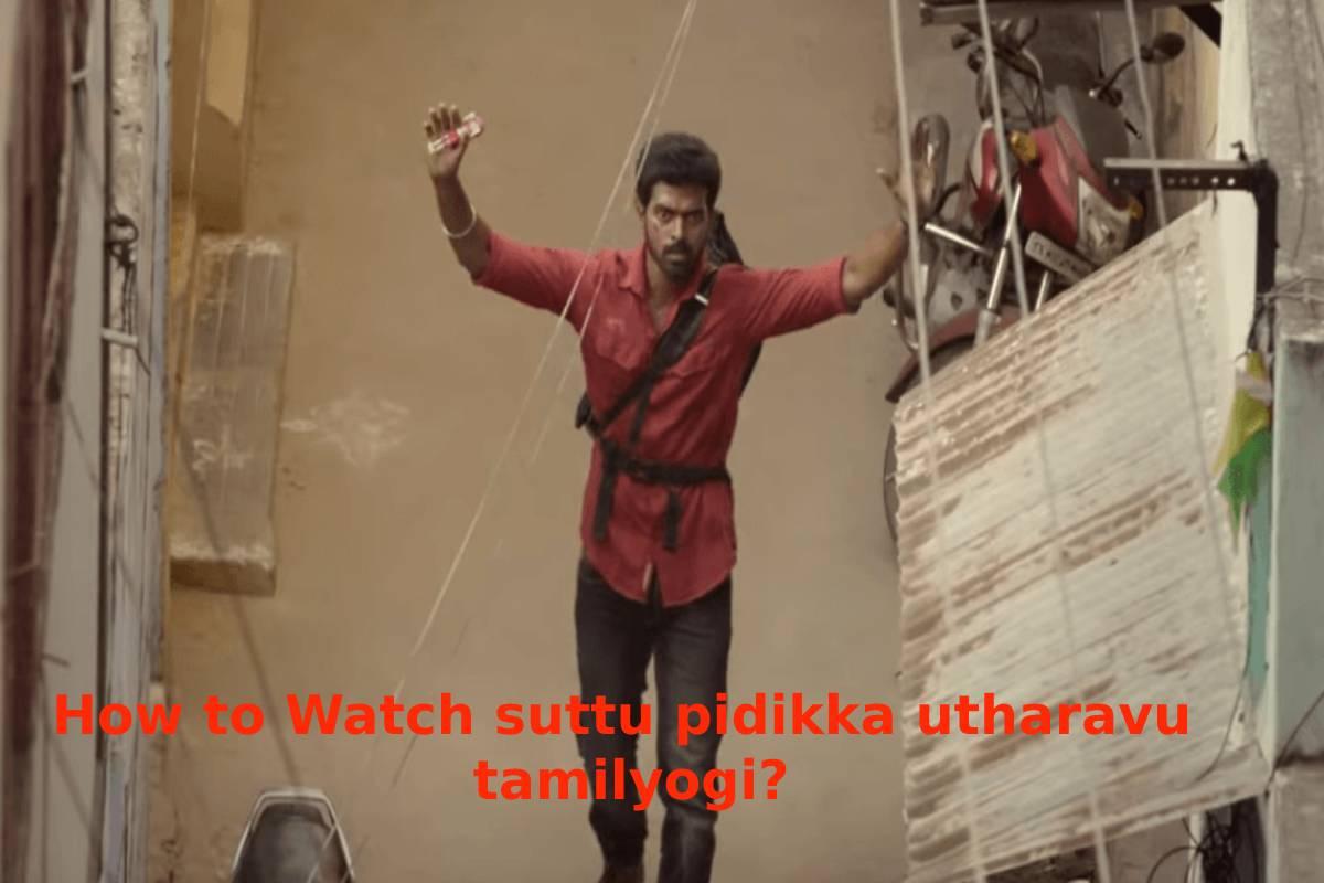 How to Watch suttu pidikka utharavu tamilyogi?