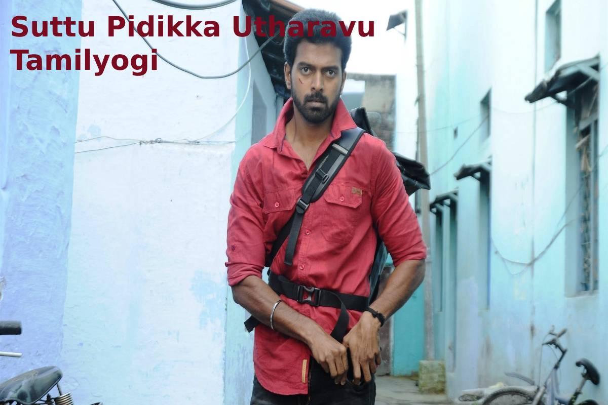 Suttu Pidikka Utharavu Tamilyogi
