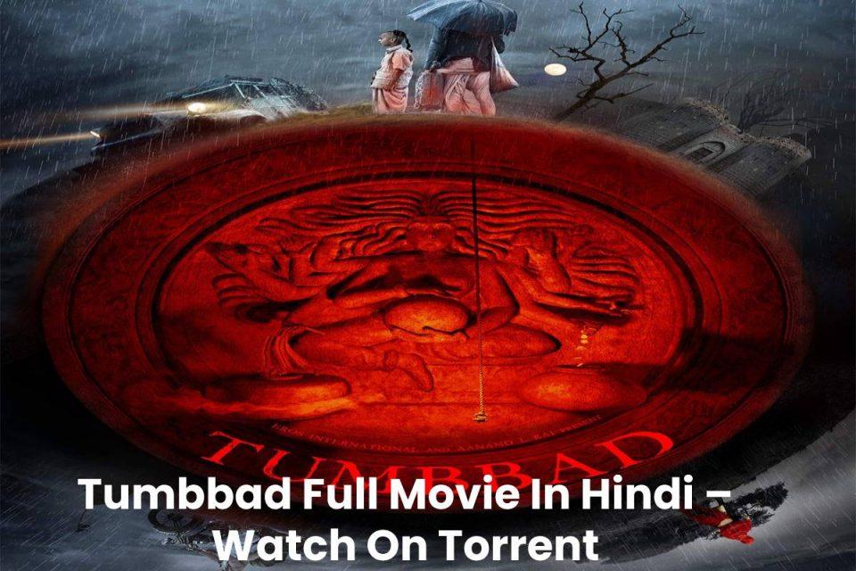 Tumbbad Full Movie In Hindi – Watch On Torrent