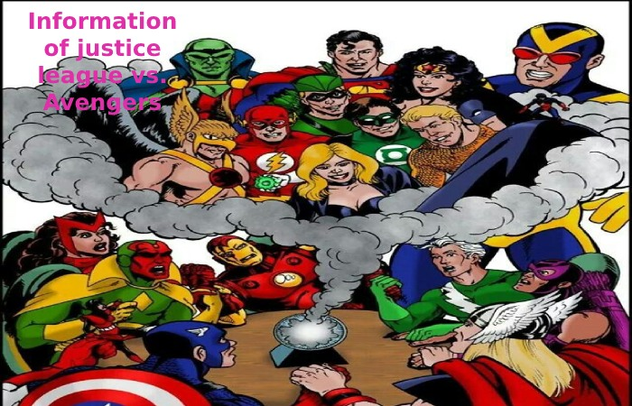 Information of justice league vs. Avengers