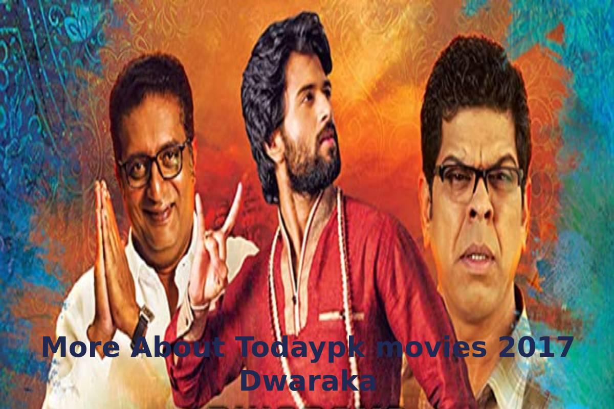More About Todaypk movies 2017 Dwaraka