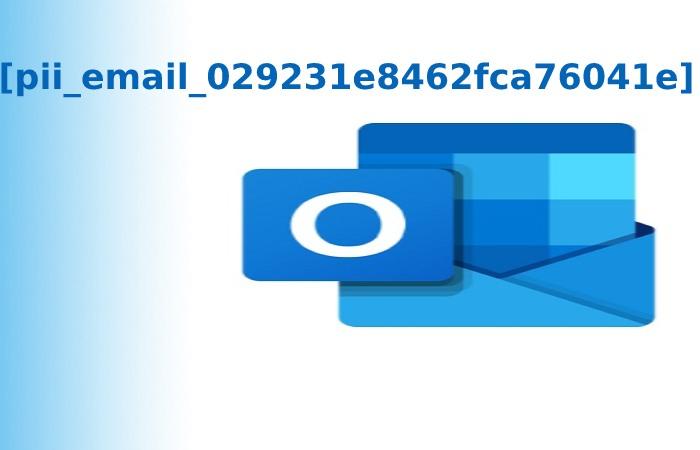 [pii_email_029231e8462fca76041e]