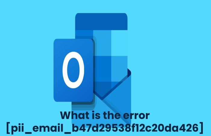 What is the error [pii_email_b47d29538f12c20da426]