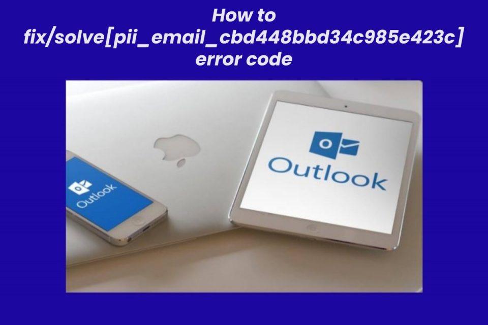 How to fix/solvepii_email_cbd448bbd34c985e423c error code