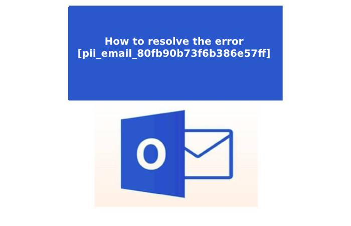 How to resolve the error [pii_email_80fb90b73f6b386e57ff]