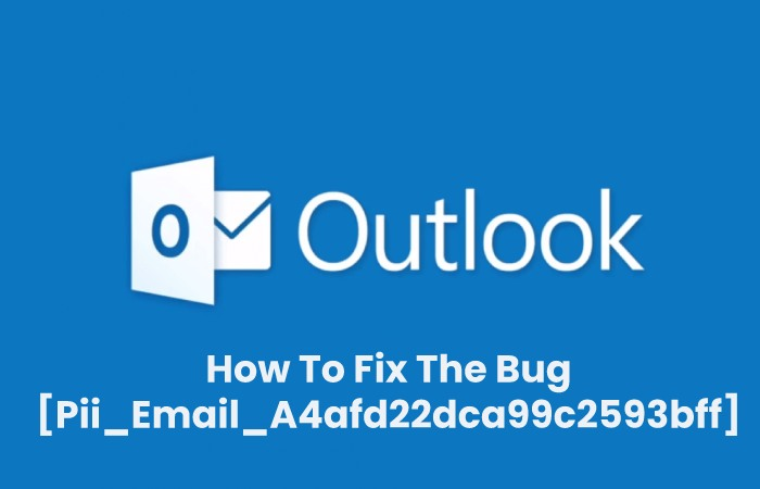 How To Fix The Bug [Pii_Email_A4afd22dca99c2593bff]