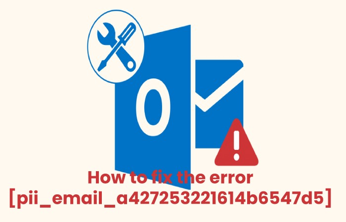 How to fix the error [pii_email_a427253221614b6547d5]